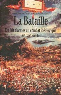 Ariane Boltanski, Yann Lagadec et Franck Mercier (dir.), La Bataille, Presses universitaires de Rennes