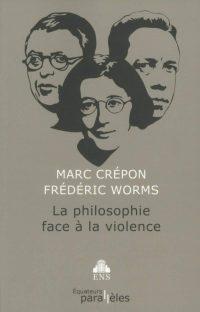 Marc Crépon et Frédéric Worms, La Philosophie face à la violence, Équateurs parallèle