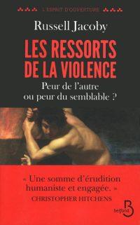 Russell Jacoby, Les Ressorts de la violence, Belfond