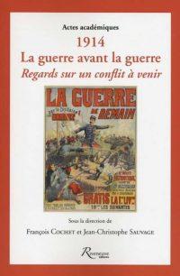 François Cochet et Jean-Christophe Sauvage (dir.), 1914, Riveneuve
