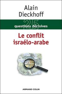 Alain Dieckhoff, Le conflit israélo-arabe, Armand Colin