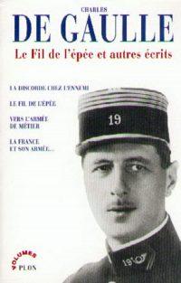 Charles de Gaulle, Le Fil de l'épée et autres écrits, Plon