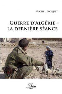 Michel Jacquet, Guerre d'Algérie: la dernière séance, Anovi