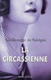 Guillemette de Sairigné, La Circassienne, Robert Laffont