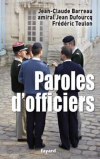 Jean-Claude Barreau, amiral Jean Dufourcq, Frédéric Teulon, Paroles d'officiers, Fayard