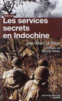 Jean-Marc Le Page, Les Services secrets en Indochine, Nouveau Monde éditions