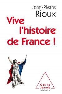 Jean-Pierre Rioux, Vive l'histoire de France!, Odile Jacob