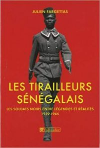 Julien Fargettas, Les Tirailleurs sénégalais, Tallandier