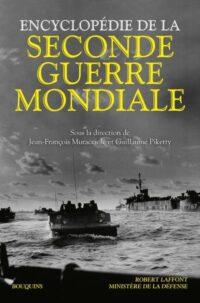 Jean-François Muracciole et Guillaume Piketty (dir.), Encyclopédie de la Seconde Guerre mondiale, Robert Laffont