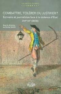 Michel Biard (dir.), Combattre, tolérer ou justifier?, Universités de Rouen  et du Havre
