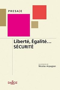 Sous la direction de Nicolas Arpagian, Liberté, Égalité… Sécurité, Albin Michel