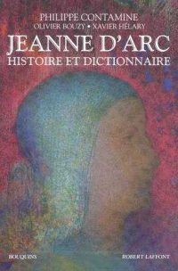 Philippe Contamine, Olivier Bouzy, Xavier Hélary, Jeanne d'Arc, Robert Laffont