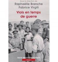 Raphaëlle Branche et Fabrice Virgili (s.d.), Viols en temps de guerre, Payot
