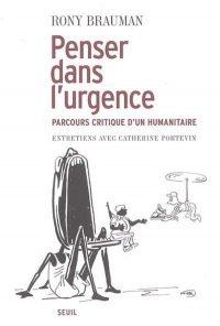 Rony Brauman, Penser dans l'urgence, Le Seuil