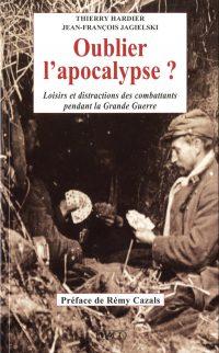 Thierry Hardier et Jean-François Jagielski, Oublier l'apocalypse?, Imago