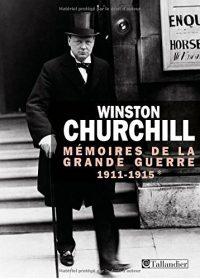 Winston Churchill, Mémoires de la Grande Guerre, Tallandier