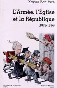 Xavier Boniface, L'Armée, l'Église et la République (1879‑1914), Nouveau Monde éditions