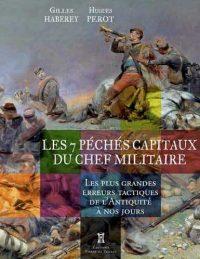 Gilles Haberey et Hugues Perot, Les 7 péchés capitaux du chef militaire, Éditions Pierre de Taillac