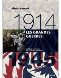 Nicolas Beaupré, Les Grandes Guerres, Belin