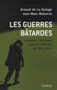Arnaud de La Grange, Jean-Marc Balencie, Les Guerres bâtardes, Perrin