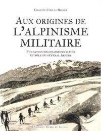 Cyrille Becker, Aux origines de l'alpinisme militaire, Éditions Pierre de Taillac