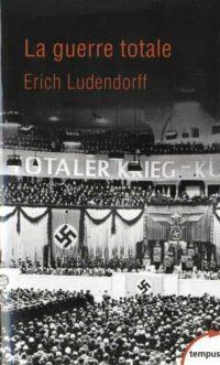 Erich Ludendorff, La Guerre totale, Perrin