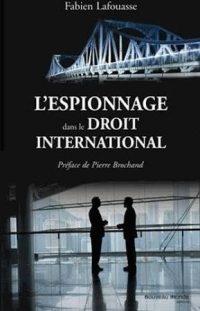 Fabien Lafouasse, L'Espionnage dans le droit international, Nouveau Monde éditions