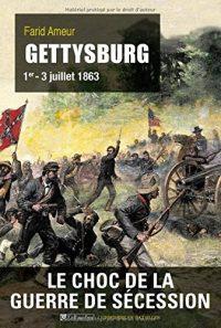 Farid Ameur, Gettysburg, 1er-3 juillet 1863, Tallandier
