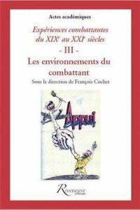 François Cochet (sd), Expériences combattantes xixe-xxiesiècle, Riveneuve