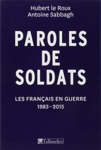Hubert le Roux et Antoine Sabbagh, Paroles de soldats, Tallandier