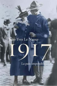 Jean-Yves Le Naour, 1917, Perrin