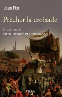 Jean Flori, Prêcher la croisade (xie-xiiie siècle), Perrin