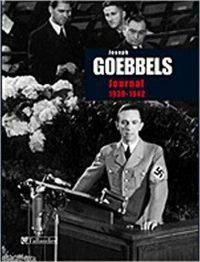 Joseph Goebbels, Le Journal de Joseph Goebbels 1939-1942, Tallandier