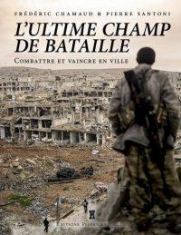 Frédéric Chamaud et Pierre Santoni, L'Ultime champ de bataille, Éditions Pierre de Taillac