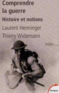Laurent Henninger et Thierry Widemann, Comprendre la guerre, Perrin