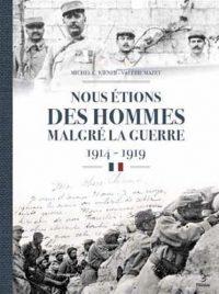 Michel C.Kiener et Valérie Mazet, Nous étions des hommes malgré la guerre, Geste éditions