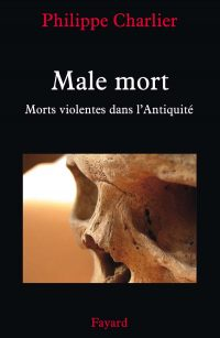Philippe Charlier, Male mort, Fayard