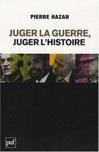 Pierre Hazan, Juger la guerre, juger l'histoire, PUF