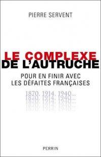Pierre Servent, Le Complexe de l'autruche, Perrin