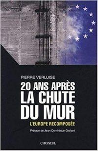 Pierre Verluise, Vingt ans après la chute du Mur, Choiseul