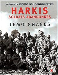 Préface de Pierre Schoendoerffer, introduction du général Maurice Faivre, Harkis, soldats abandonnés, XO Éditions
