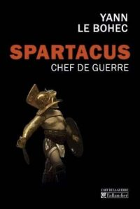 Yann Le Bohec, Spartacus chef de guerre,