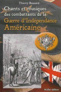 Thierry Bouzard, Chants et musiques des combattants de la guerre d'indépendance américaine, Muller éditions