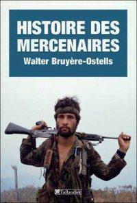 Walter Bruyère-Ostells, Histoire des mercenaires, Tallandier