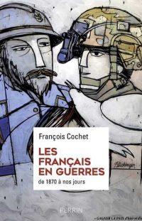 François Cochet, Les Français en guerres, Perrin